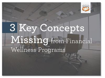 3-key-concepts-missing-from-financial-wellness-programs